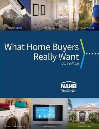What Home Buyers Really Want, 2019 Edition - NAHB Economics & Housing Policy Group