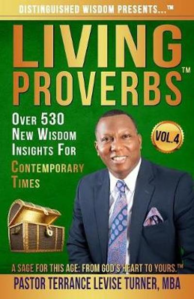 Distinguished Wisdom Presents . . . Living Proverbs-Vol. 4 - Terrance Levise Turner