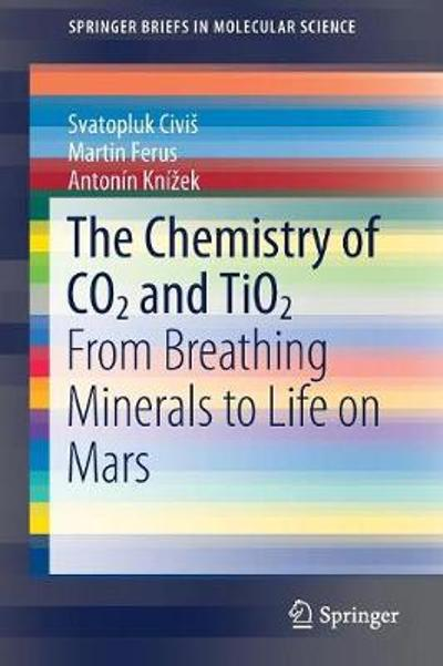 The Chemistry of CO2 and TiO2 - Svatopluk Civis