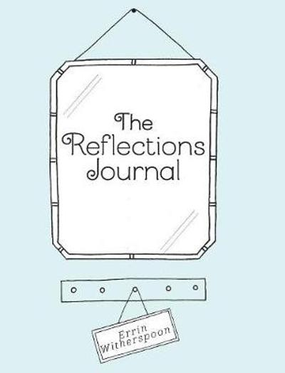 The Reflections Journal - Errin Witherspoon