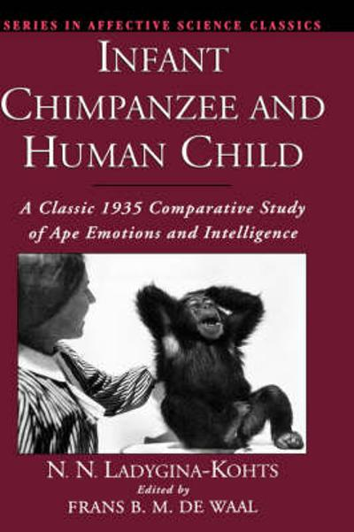 Infant Chimpanzee and Human Child - the late N. N. Ladygina-Kohts