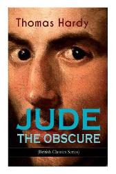 JUDE THE OBSCURE (British Classics Series) - Thomas Hardy