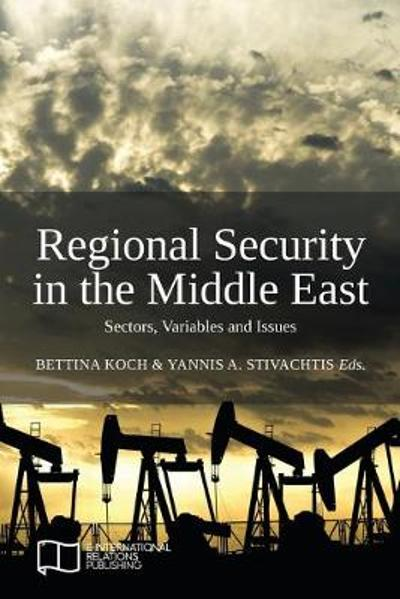 Regional Security in the Middle East - Bettina Koch