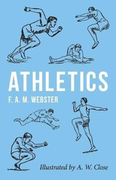 Athletics - Illustrated by A. W. Close - F A M Webster