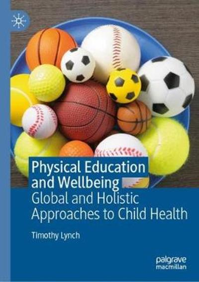 Physical Education and Wellbeing - Timothy Lynch