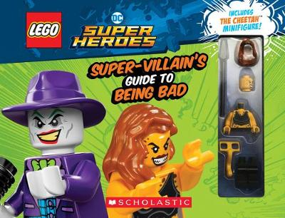 LEGO DC Super Heroes: The Super-Villain's Guide to Being Bad - Meredith Rusu