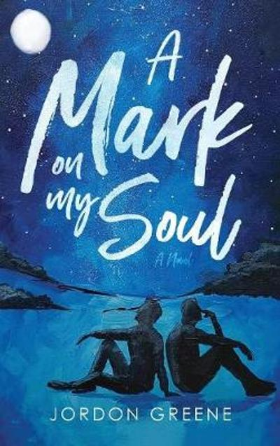 A Mark on My Soul - Jordon Greene