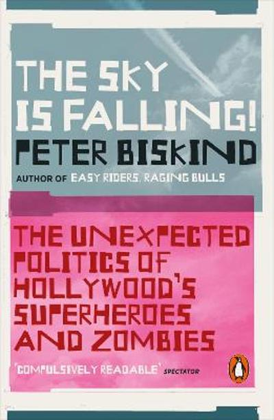 The Sky is Falling! - Peter Biskind