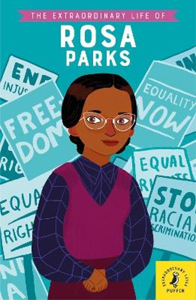 The Extraordinary Life of Rosa Parks - Dr Dr Sheila Kanani