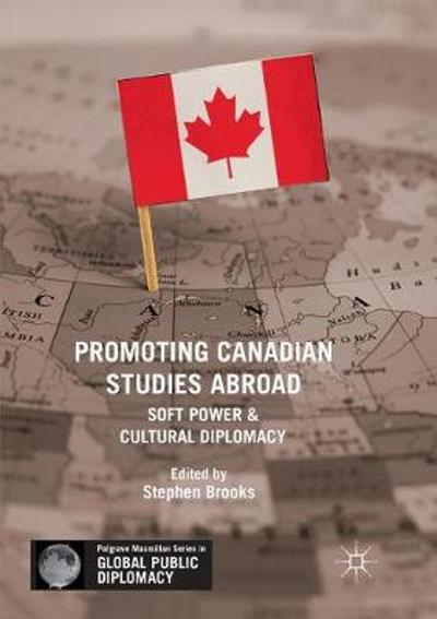 Promoting Canadian Studies Abroad - Stephen Brooks