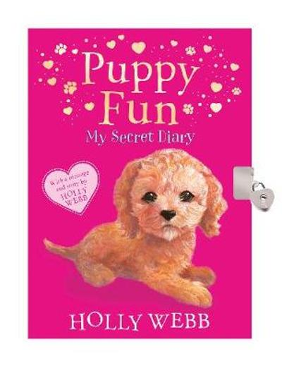 Puppy Fun: My Secret Diary - Holly Webb