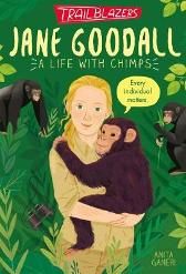 Trailblazers: Jane Goodall - Anita Ganeri