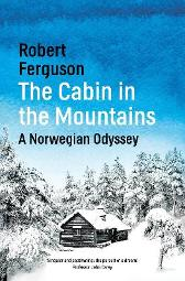 The Cabin in the Mountains - Robert Ferguson