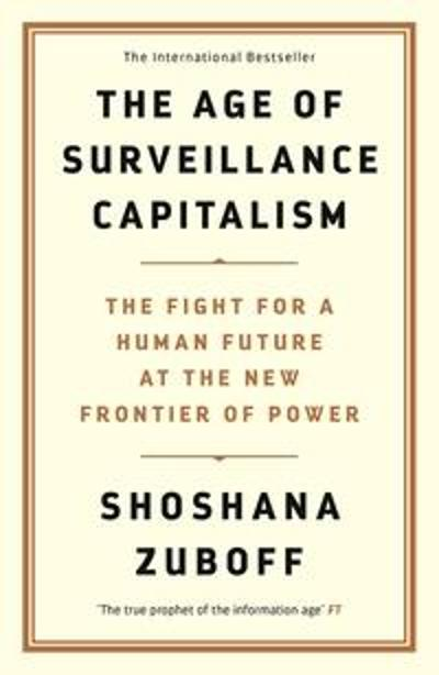 The Age of Surveillance Capitalism - Professor Shoshana Zuboff
