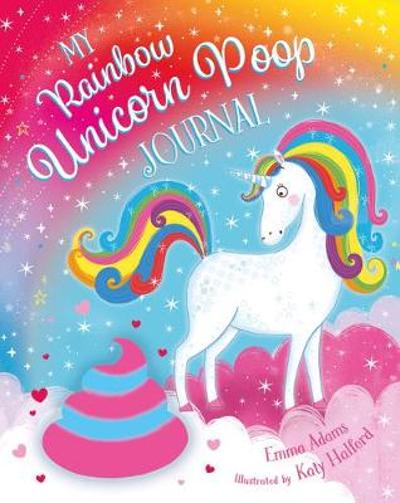 My Rainbow Unicorn Poop Journal (PB) - Emma Adams
