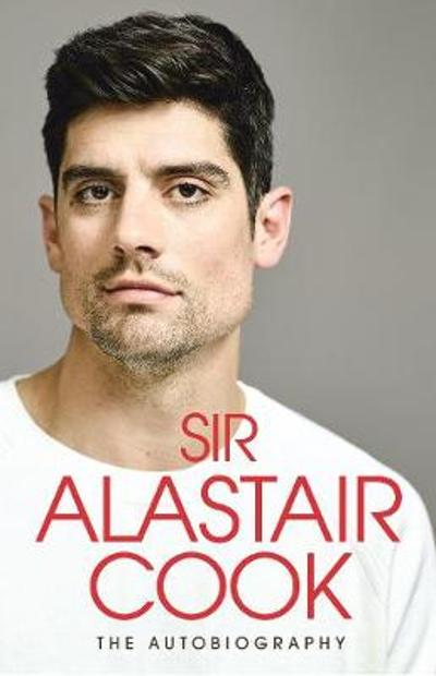 The Autobiography - Alastair Cook