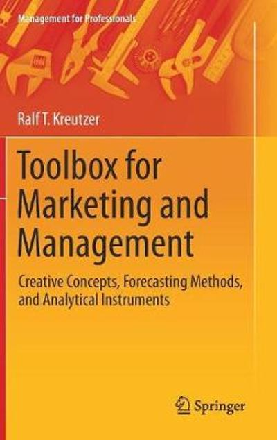 Toolbox for Marketing and Management - Ralf T Kreutzer