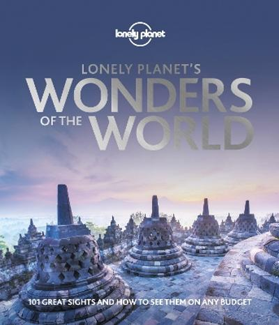 Lonely Planet's Wonders of the World - Lonely Planet