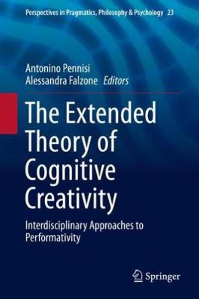 The Extended Theory of Cognitive Creativity - Antonino Pennisi