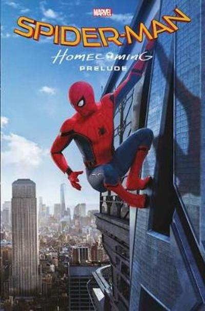 Marvel Cinematic Collection Vol. 1: Spider-man: Homecoming Prelude - Various Various