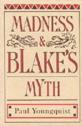 Madness and Blake's Myth - Paul Youngquist