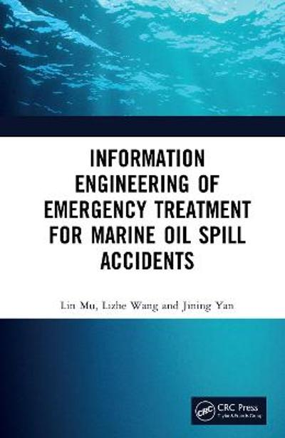 Information Engineering of Emergency Treatment for Marine Oil Spill Accidents - Lin Mu