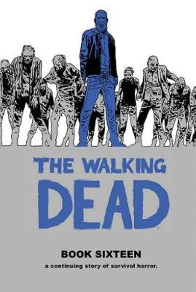 The Walking Dead Book 16 - Robert Kirkman