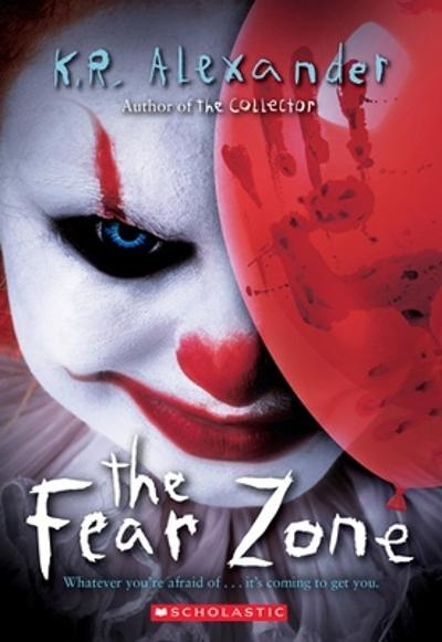 The Fear Zone - K. R. Alexander