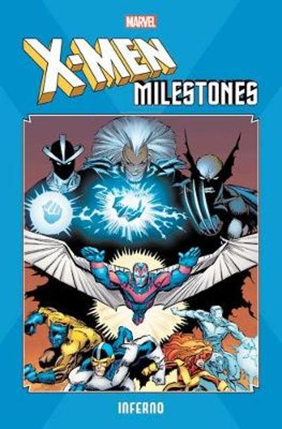 X-men Milestones: Inferno - Louise Simonson