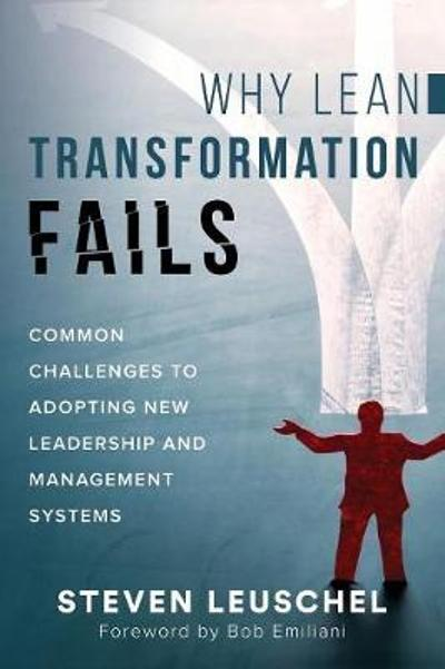 Why Lean Transformation Fails - Steven Leuschel