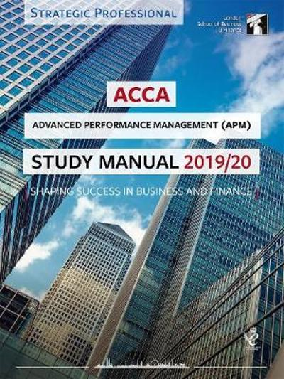 ACCA Advanced Performance Management Study Manual 2019-20 -