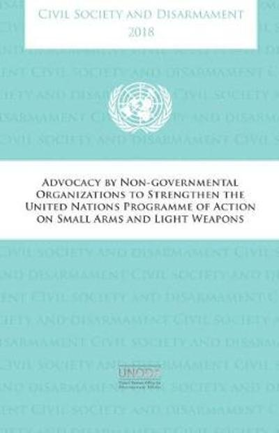 Civil society and disarmament 2018 - United Nations: Office for Disarmament Affairs