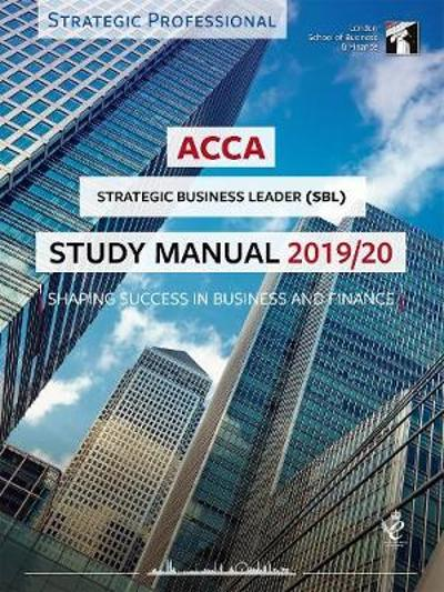 ACCA Strategic Business Leader Study Manual 2019-20 -