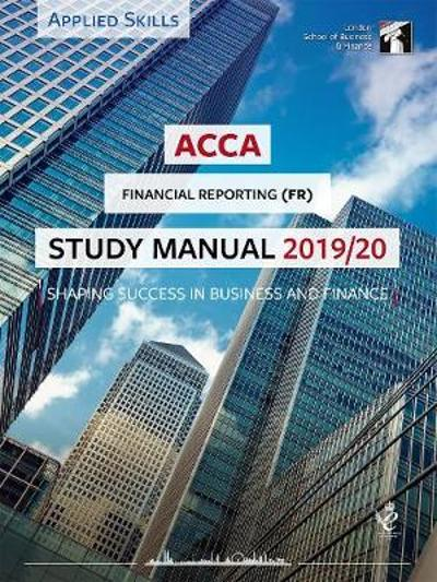ACCA Financial Reporting (INT) Study Manual 2019-20 -