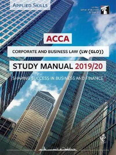 ACCA Corporate and Business Law (GLO) Study Manual 2019-20 -