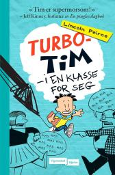 Turbo-Tim i en klasse for seg - Lincoln Peirce Vibeke Ekeland Grønn