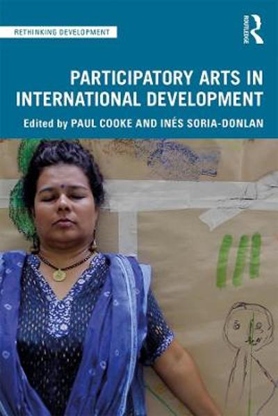 Participatory Arts in International Development - Paul Cooke