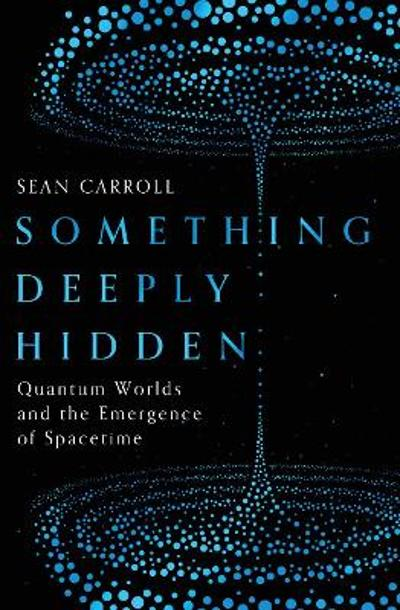 Something Deeply Hidden - Sean Carroll