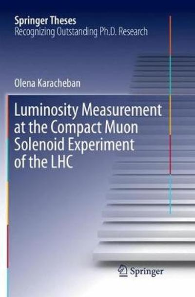 Luminosity Measurement at the Compact Muon Solenoid Experiment of the LHC - Olena Karacheban