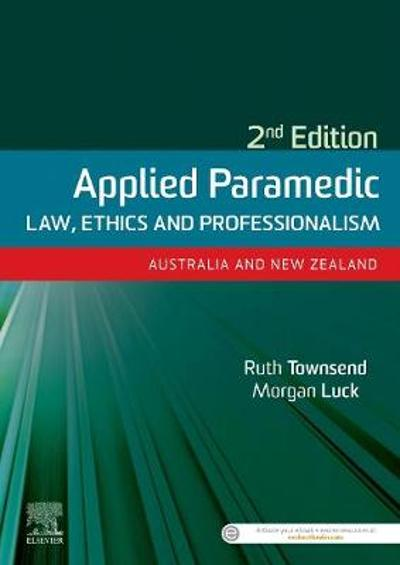 Applied Paramedic Law, Ethics and Professionalism, Second Edition - Ruth Townsend