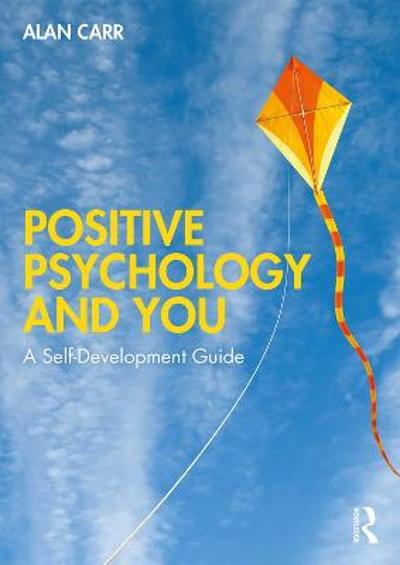 Positive Psychology and You - Alan Carr