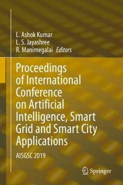 Proceedings of International Conference on Artificial Intelligence, Smart Grid and Smart City Applications - L. Ashok Kumar