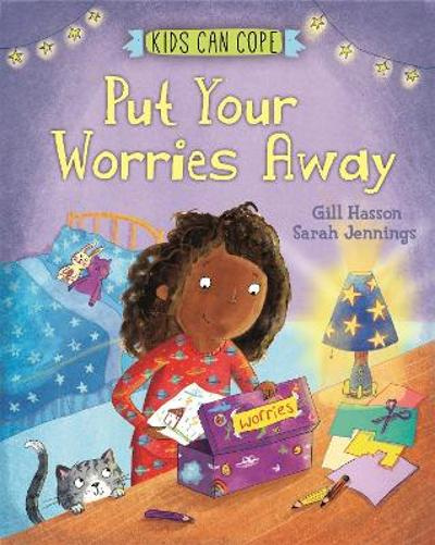 Kids Can Cope: Put Your Worries Away - Gill Hasson