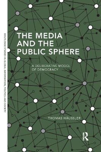 The Media and the Public Sphere - Thomas Haussler