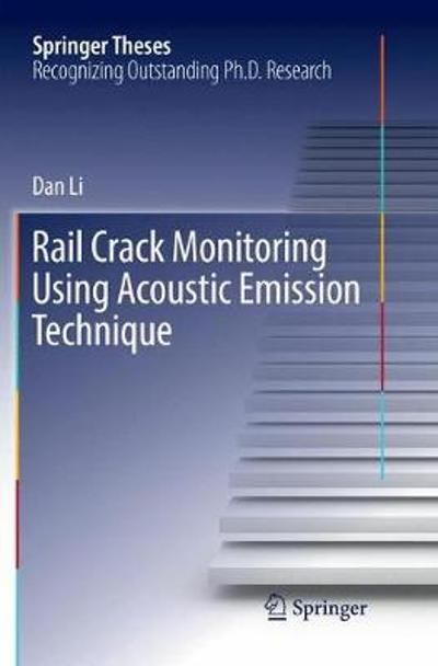 Rail Crack Monitoring Using Acoustic Emission Technique - Dan Li