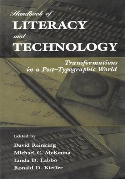 Handbook of Literacy and Technology - David Reinking