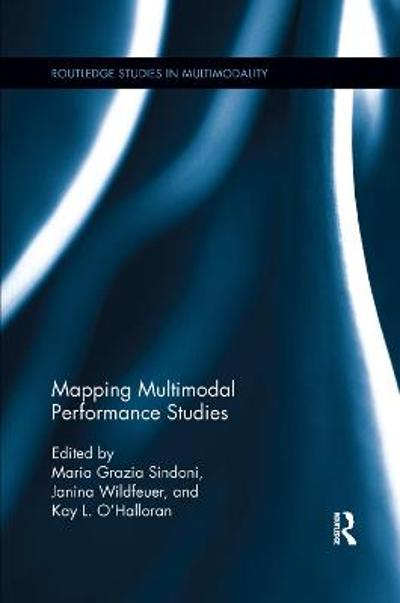 Mapping Multimodal Performance Studies - Maria Grazia Sindoni