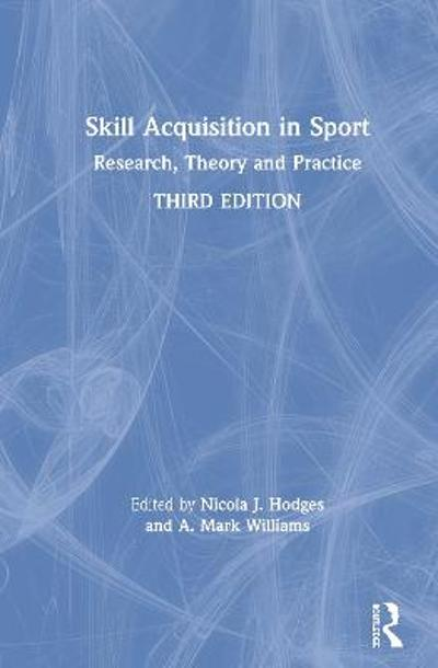 Skill Acquisition in Sport - Nicola J. Hodges