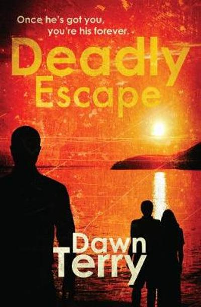 Deadly Escape - Dawn Terry