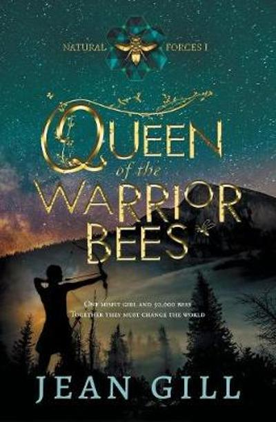 Queen of the Warrior Bees - Jean Gill